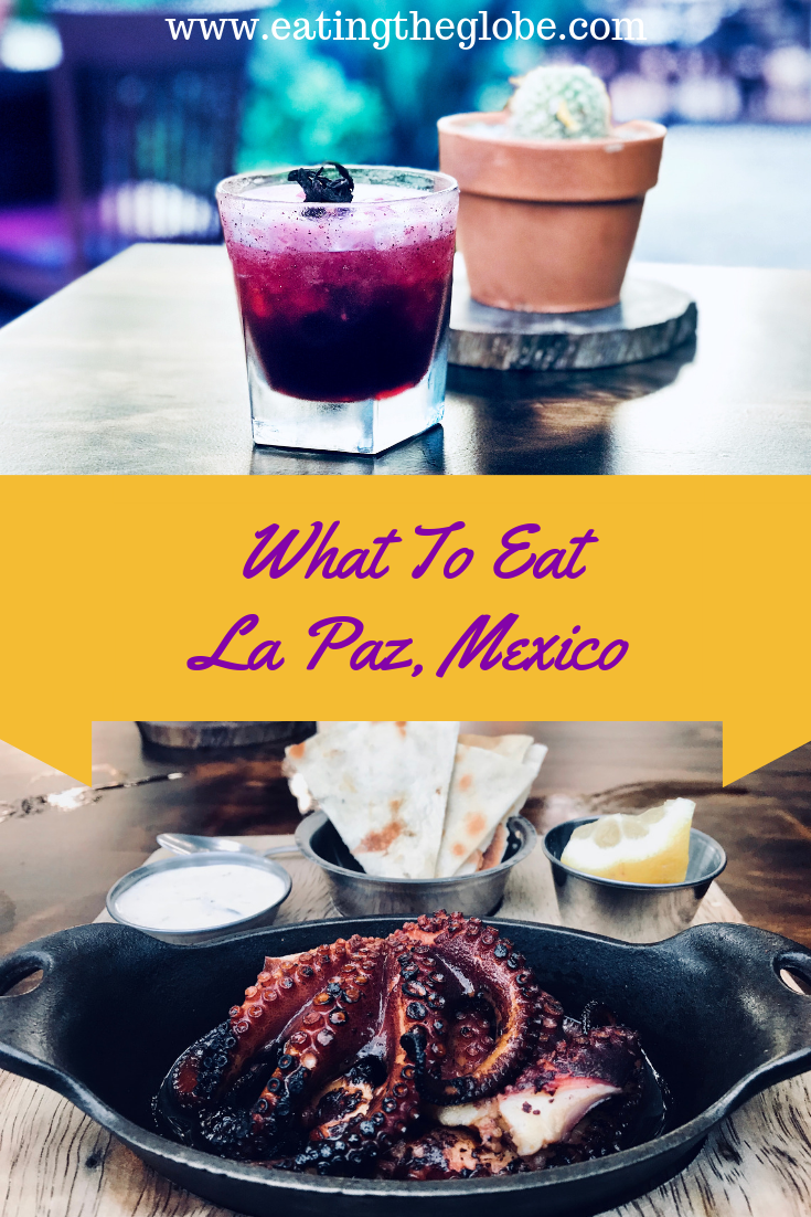 All The Things To Eat In La Paz, Mexico